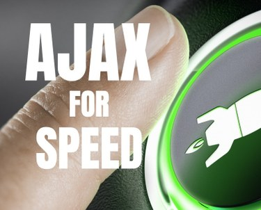 Use AJAX to speed your sites