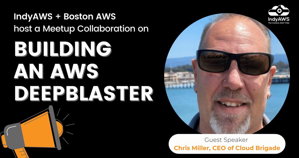AWS Hero Shares DeepBlaster Knowledge at Joint Meetup