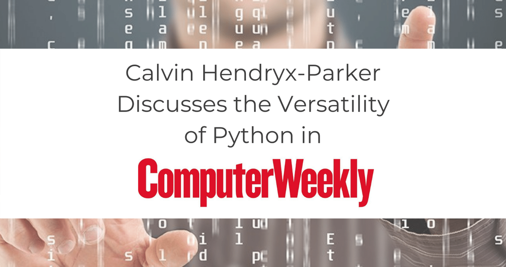 Calvin Hendryx-Parker Discusses the Versatility of Python in Computer Weekly