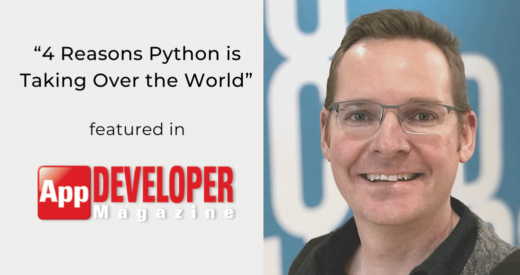 """Six Feet Up CTO Shares """"4 Reasons Python is Taking Over the World"""" in App Developer Magazine"""