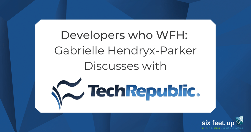 Developers who WFH: Gabrielle Hendryx-Parker Discusses with TechRepublic